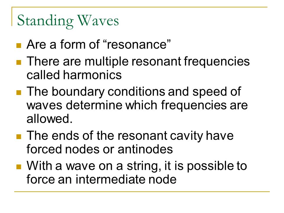 Standing Waves Are a form of resonance