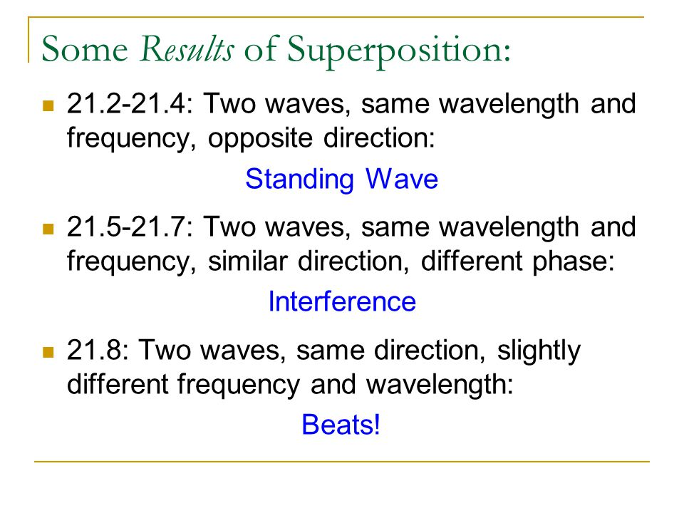 Some Results of Superposition: