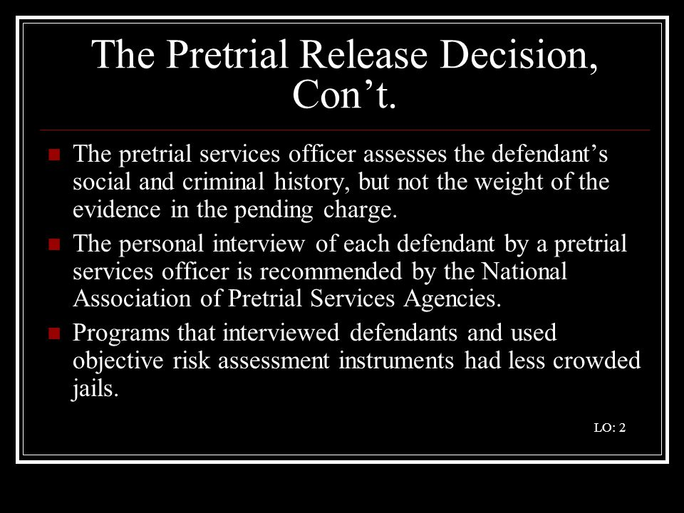 The Pretrial Release Decision, Con't.