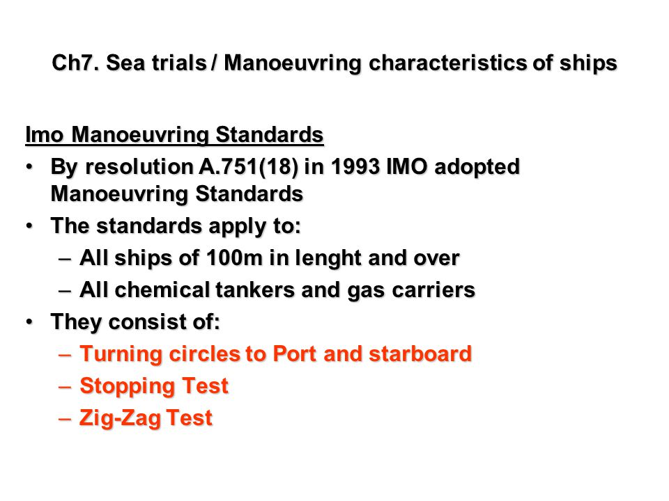 Ch7. Sea trials / Manoeuvring characteristics of ships