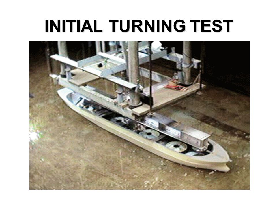INITIAL TURNING TEST