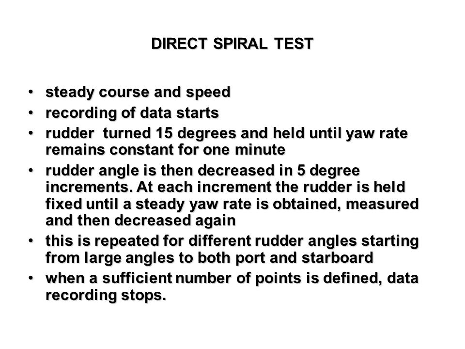 DIRECT SPIRAL TEST steady course and speed. recording of data starts.