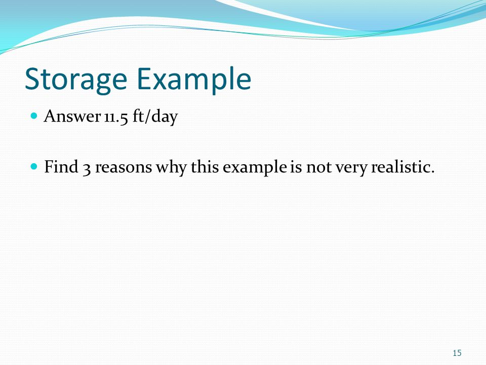 Storage Example Answer 11.5 ft/day