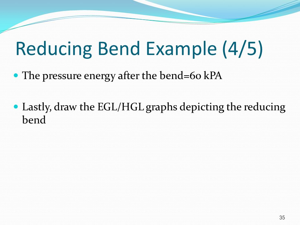 Reducing Bend Example (4/5)