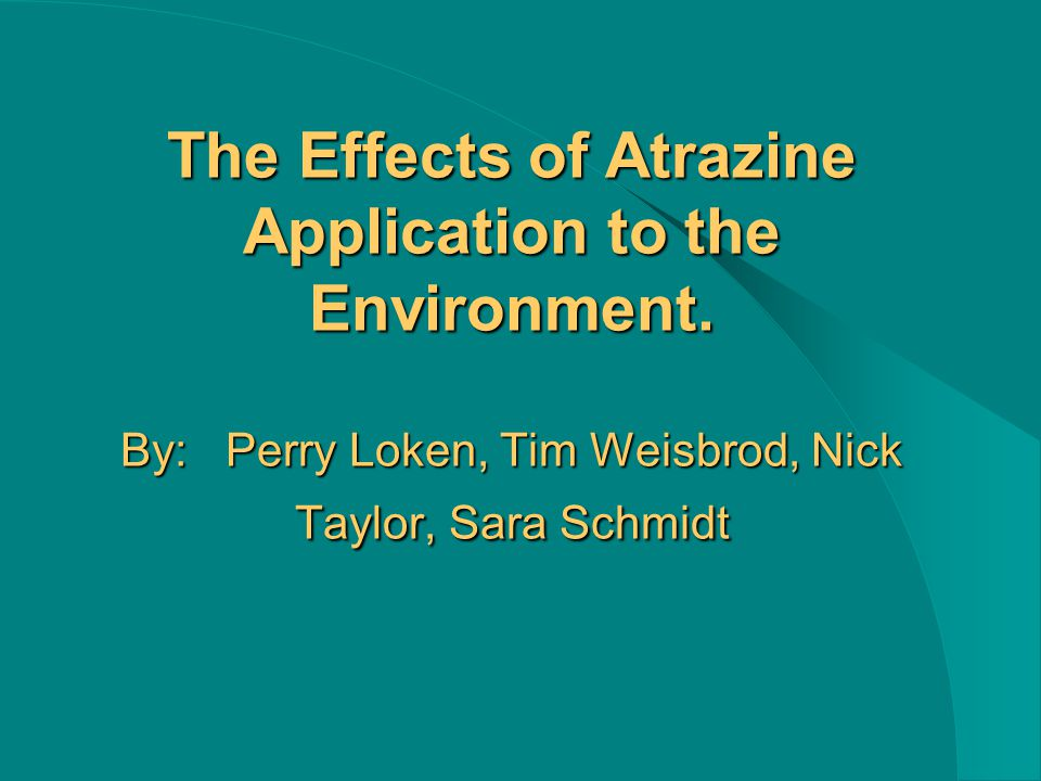 The Effects of Atrazine Application to the Environment