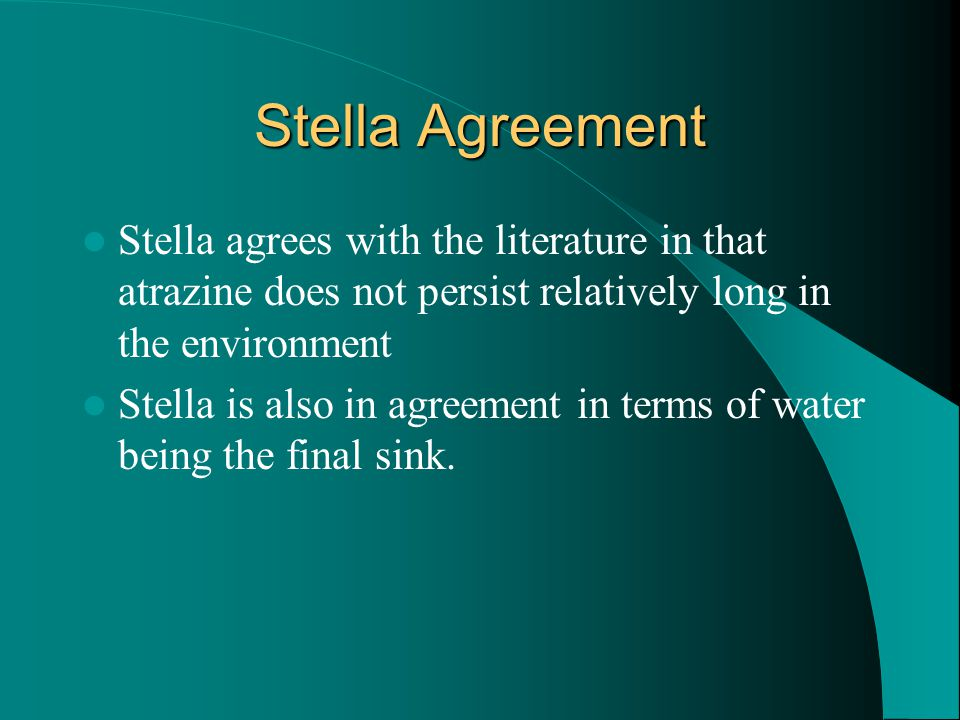 Stella Agreement Stella agrees with the literature in that atrazine does not persist relatively long in the environment.