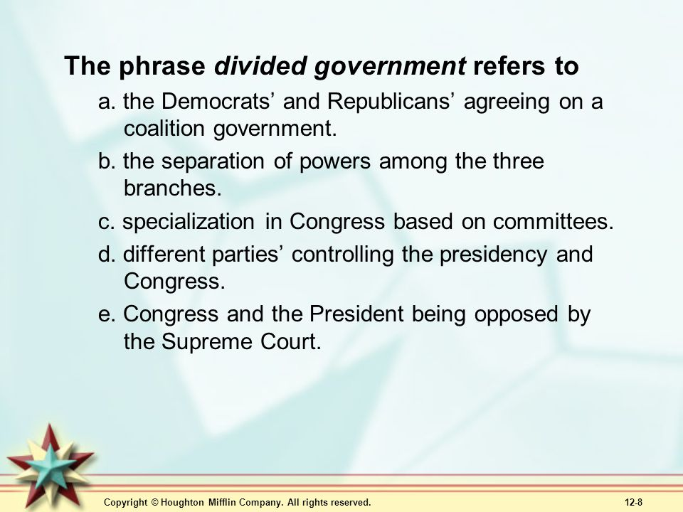 The phrase divided government refers to