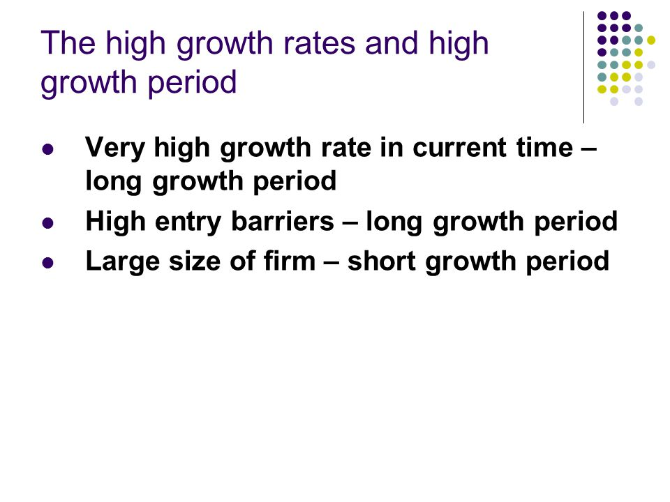 The high growth rates and high growth period