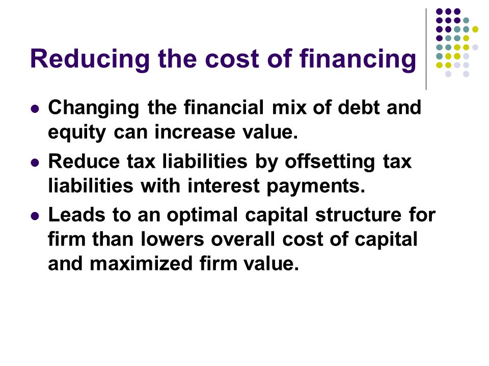 Reducing the cost of financing
