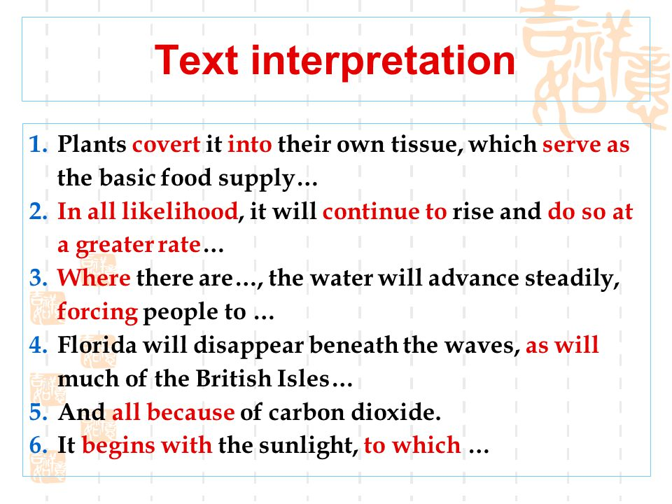 Text interpretation Plants covert it into their own tissue, which serve as the basic food supply…