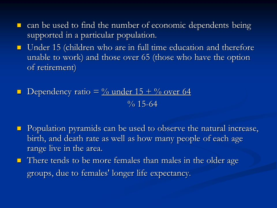 can be used to find the number of economic dependents being supported in a particular population.