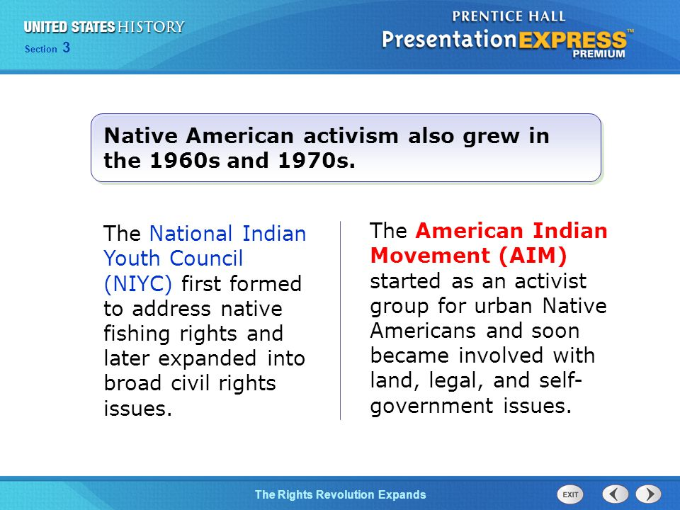 Native American activism also grew in the 1960s and 1970s.