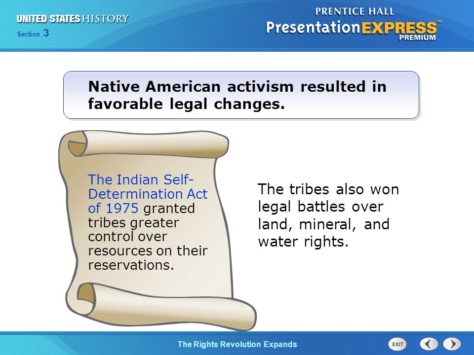 Native American activism resulted in favorable legal changes.