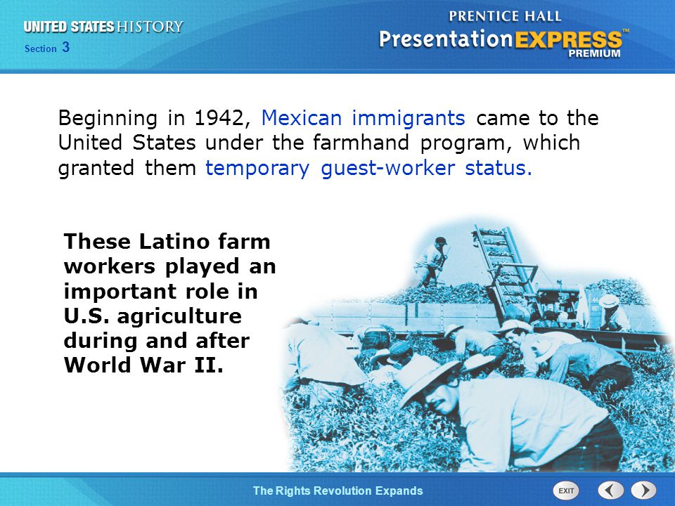 Beginning in 1942, Mexican immigrants came to the United States under the farmhand program, which granted them temporary guest-worker status.