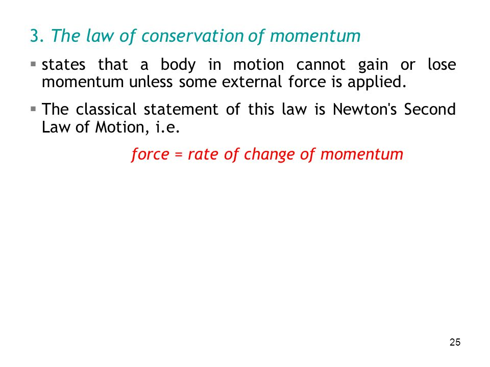 force = rate of change of momentum
