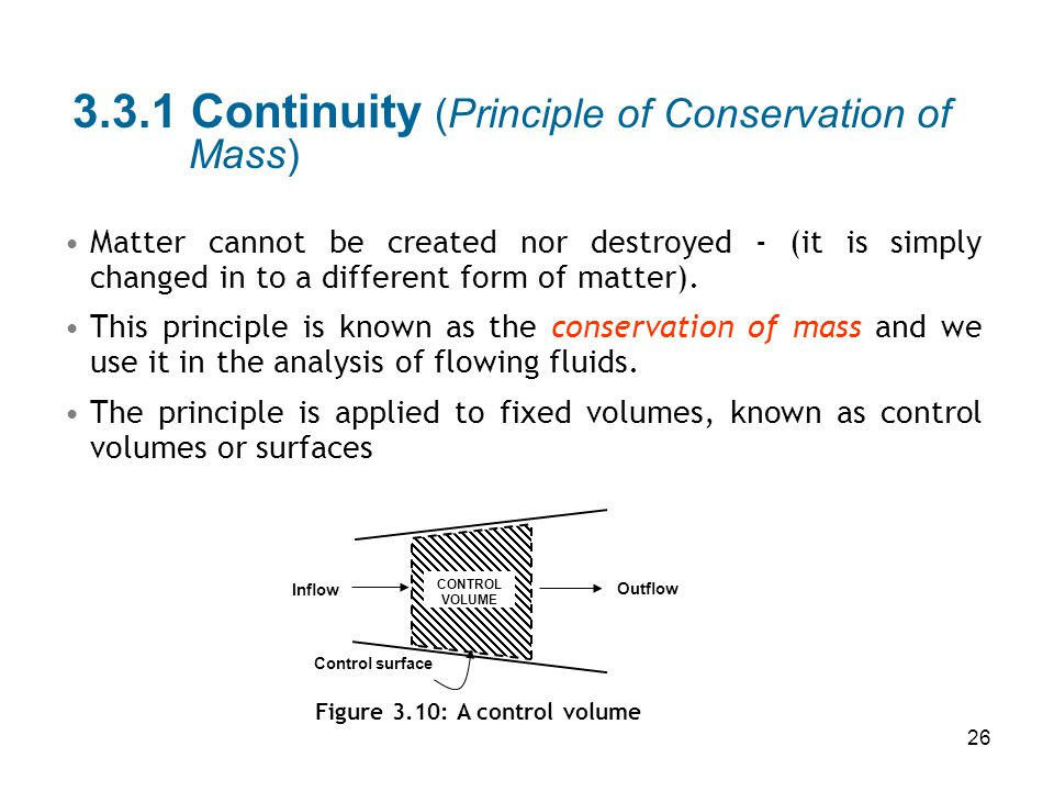 3.3.1 Continuity (Principle of Conservation of Mass)