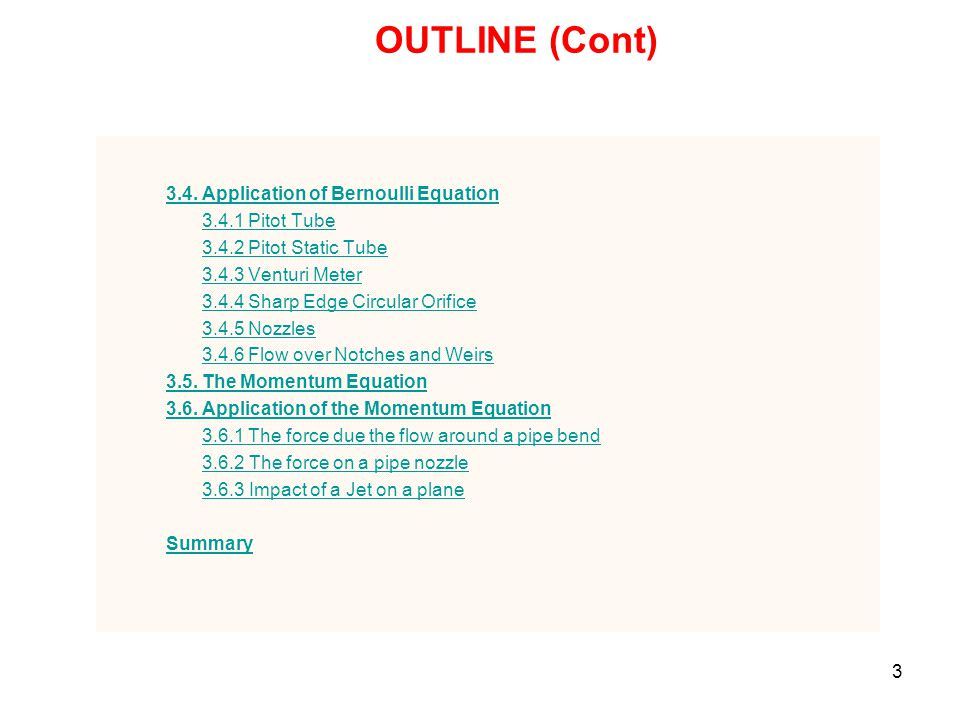 OUTLINE (Cont) 3.4. Application of Bernoulli Equation 3.4.1 Pitot Tube