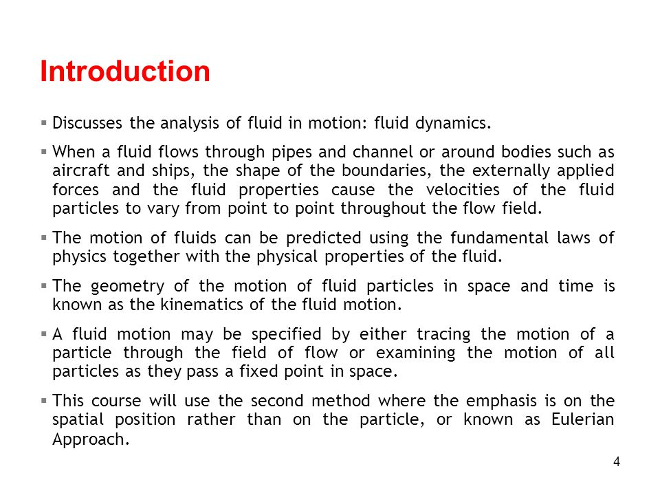 Introduction Discusses the analysis of fluid in motion: fluid dynamics.