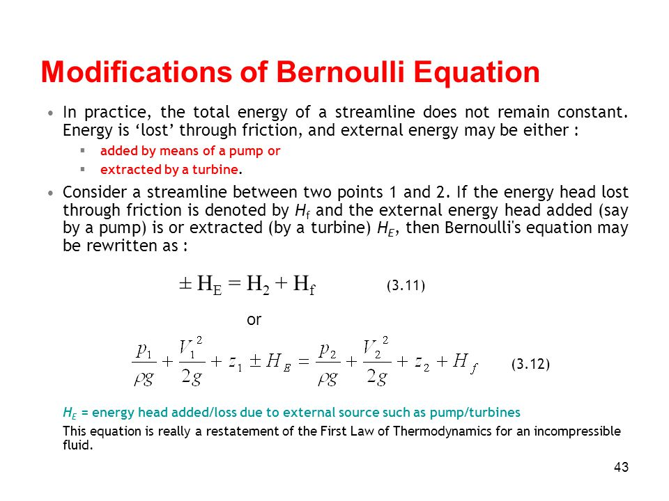 Modifications of Bernoulli Equation