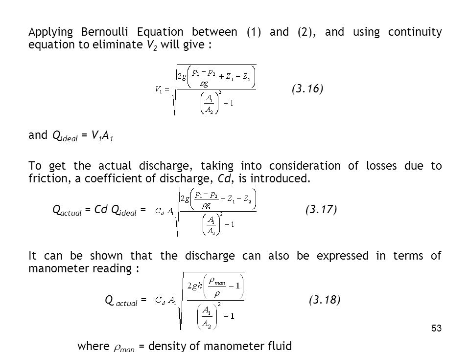Applying Bernoulli Equation between (1) and (2), and using continuity equation to eliminate V2 will give :