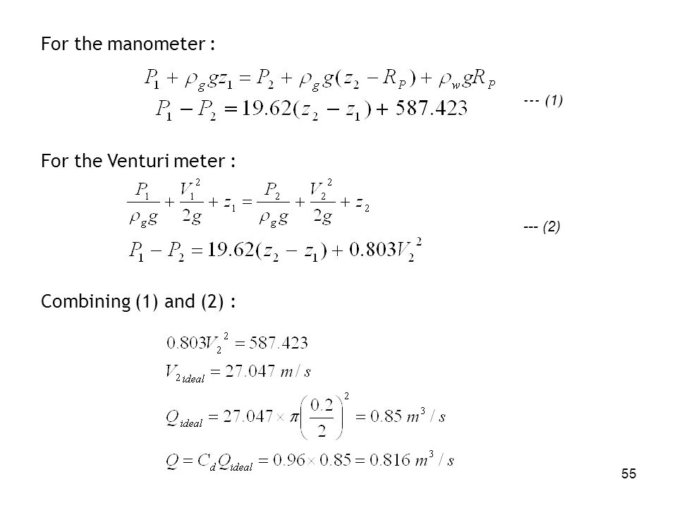 For the manometer : For the Venturi meter : Combining (1) and (2) :