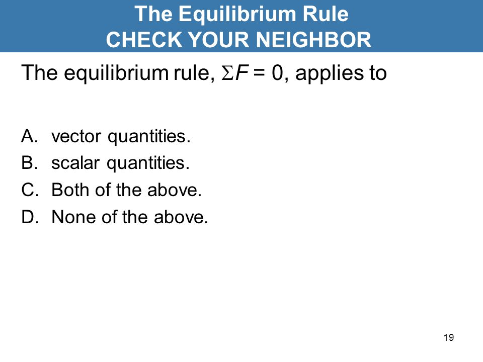 The Equilibrium Rule CHECK YOUR NEIGHBOR