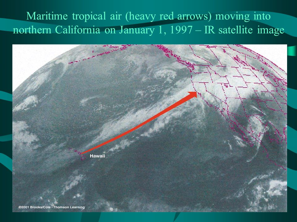 Maritime tropical air (heavy red arrows) moving into northern California on January 1, 1997 – IR satellite image