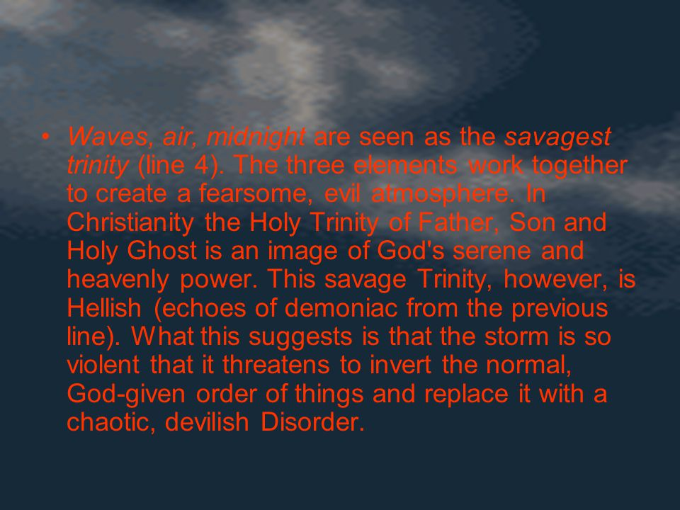 Waves, air, midnight are seen as the savagest trinity (line 4)