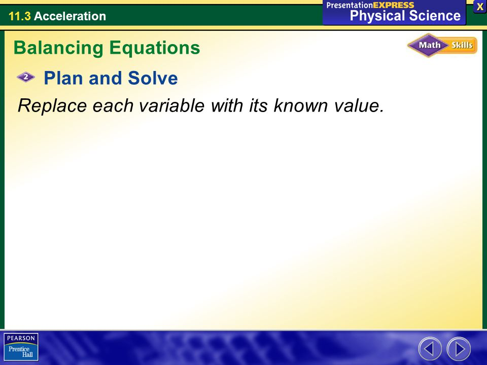 Balancing Equations Plan and Solve Replace each variable with its known value.