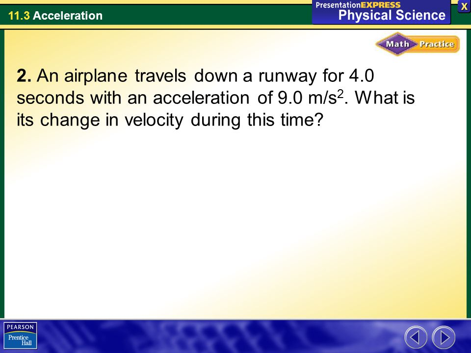 2. An airplane travels down a runway for 4