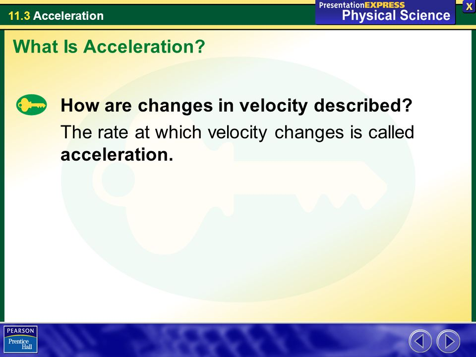 What Is Acceleration. How are changes in velocity described.