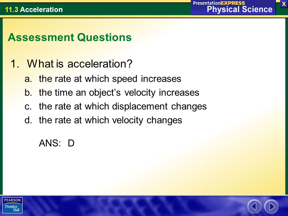 Assessment Questions What is acceleration