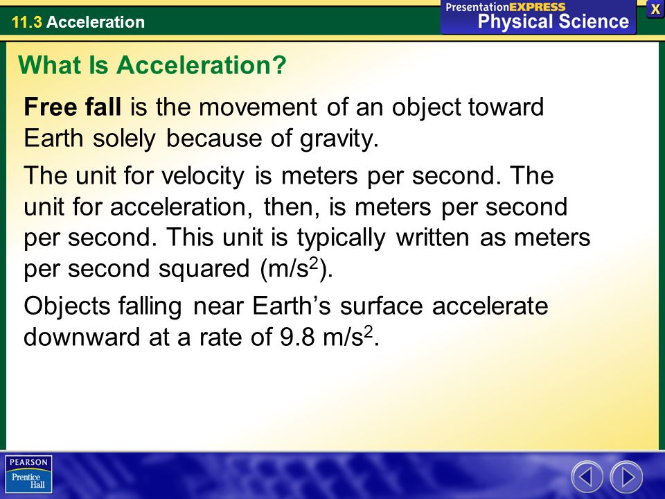 What Is Acceleration Free fall is the movement of an object toward Earth solely because of gravity.
