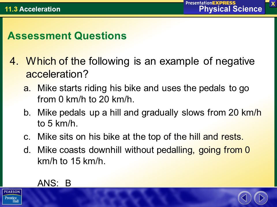 Which of the following is an example of negative acceleration