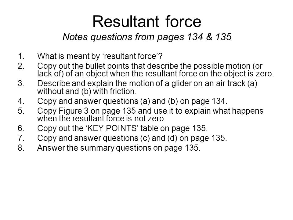 Resultant force Notes questions from pages 134 & 135