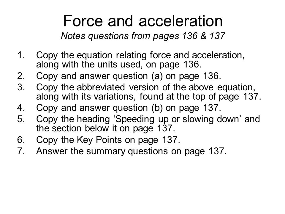 Force and acceleration Notes questions from pages 136 & 137