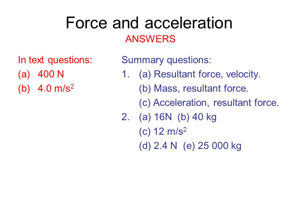 Force and acceleration ANSWERS