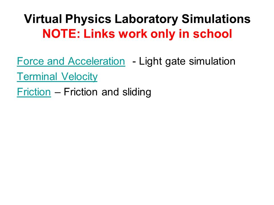 Virtual Physics Laboratory Simulations NOTE: Links work only in school