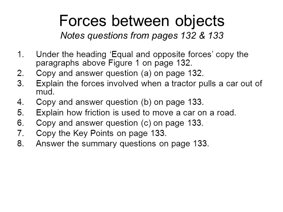 Forces between objects Notes questions from pages 132 & 133