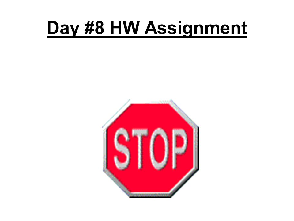 Day #8 HW Assignment