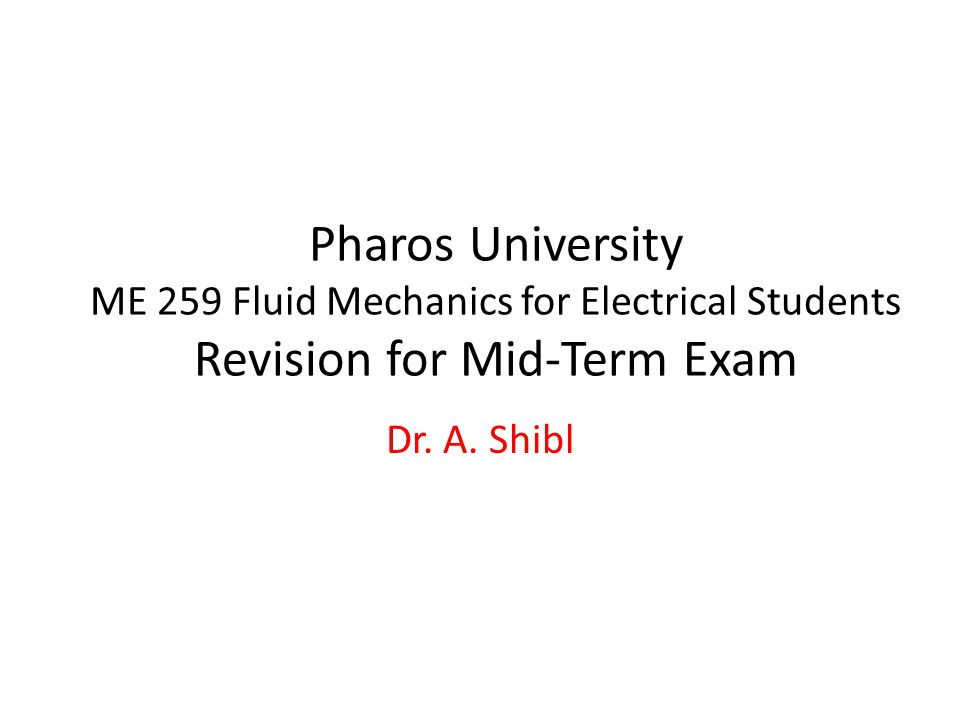 Pharos University ME 259 Fluid Mechanics for Electrical Students Revision for Mid-Term Exam