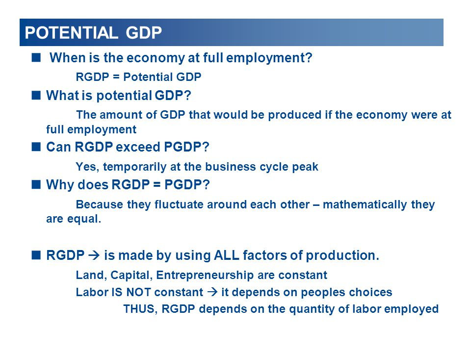 POTENTIAL GDP When is the economy at full employment