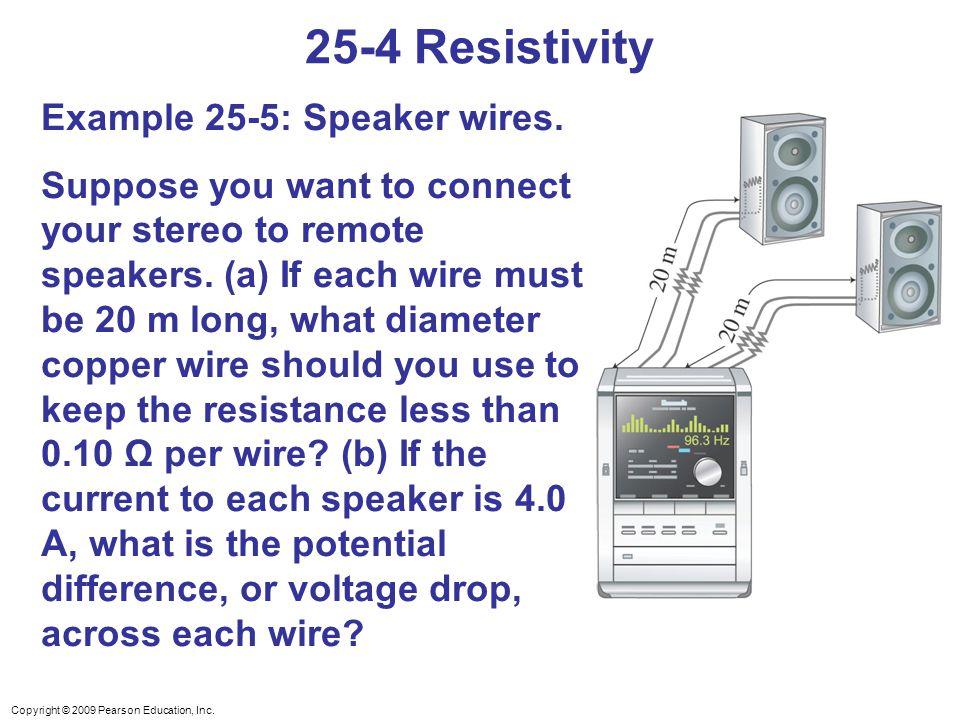 25-4 Resistivity Example 25-5: Speaker wires.