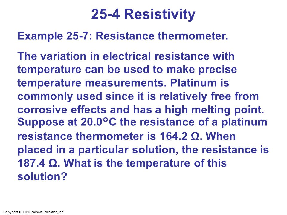 25-4 Resistivity Example 25-7: Resistance thermometer.