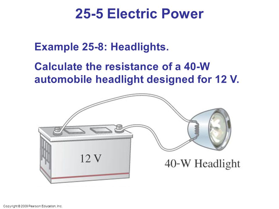 25-5 Electric Power Example 25-8: Headlights.