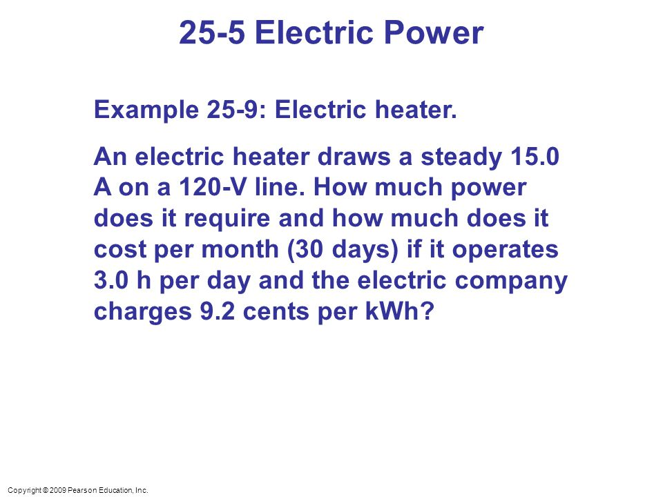 25-5 Electric Power Example 25-9: Electric heater.