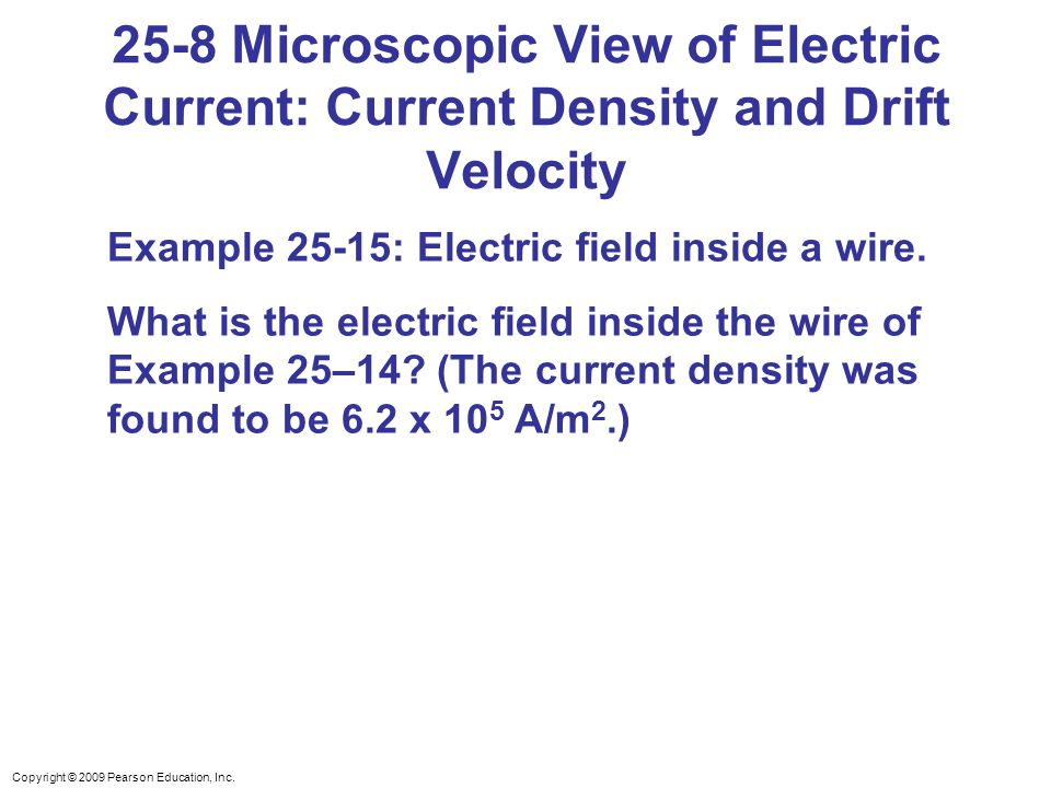 25-8 Microscopic View of Electric Current: Current Density and Drift Velocity