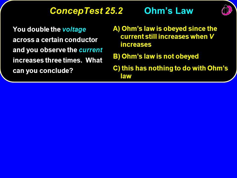 ConcepTest 25.2 Ohm's Law