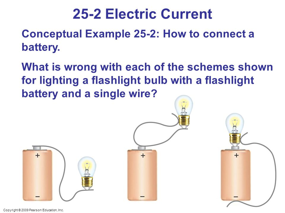 25-2 Electric Current Conceptual Example 25-2: How to connect a battery.