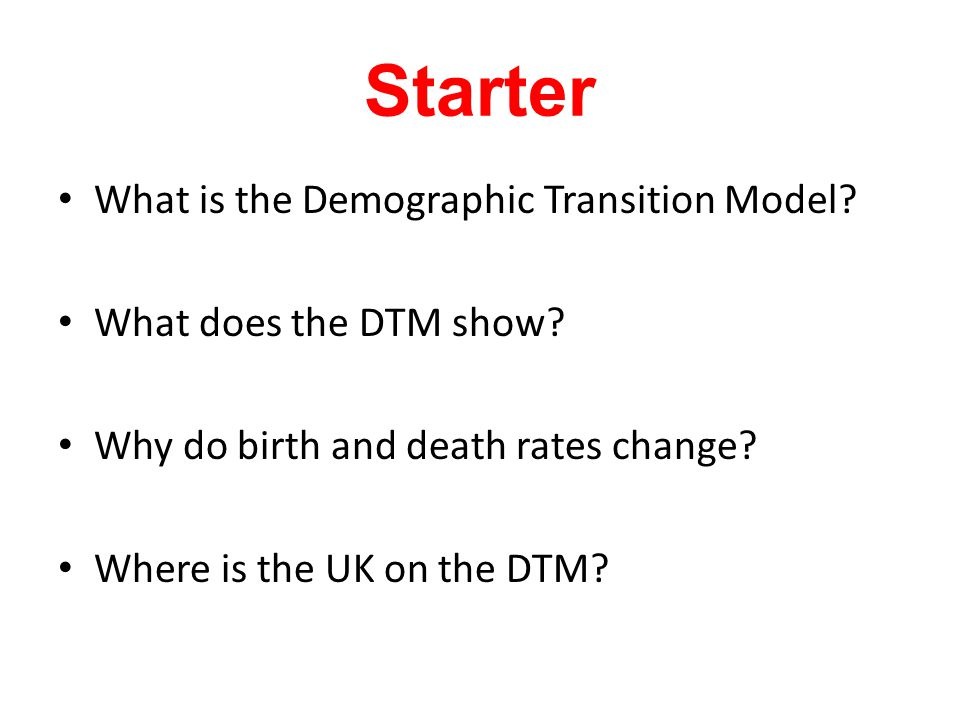 Starter What is the Demographic Transition Model